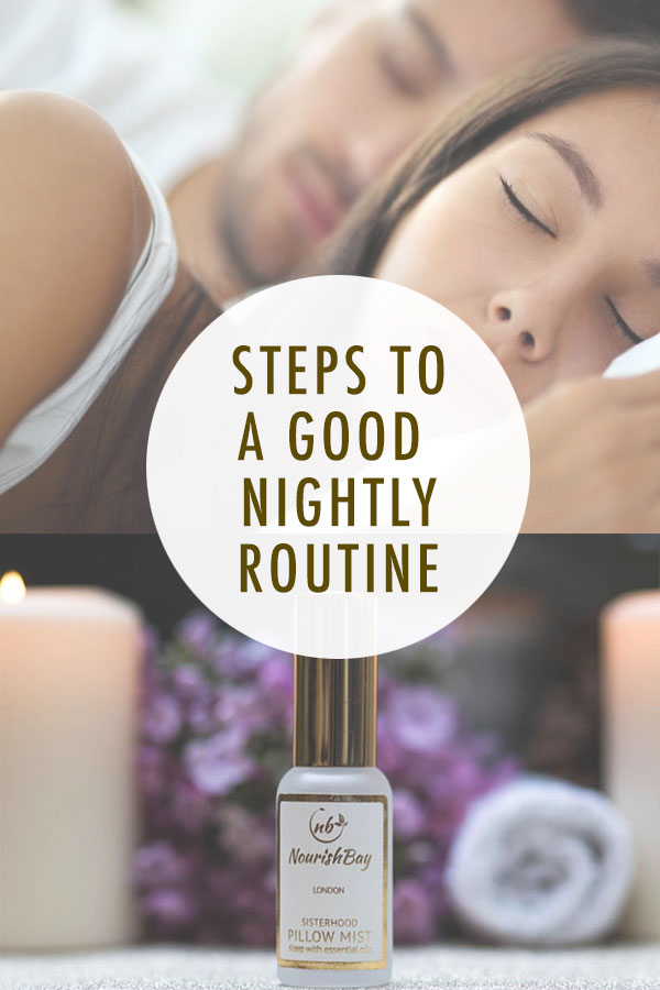 Steps to a good nightly routine. A calming evening routine can help de-stress and prepare you for a good night's sleep.