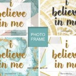 Free printable self inspiration photo frames. I believe in me